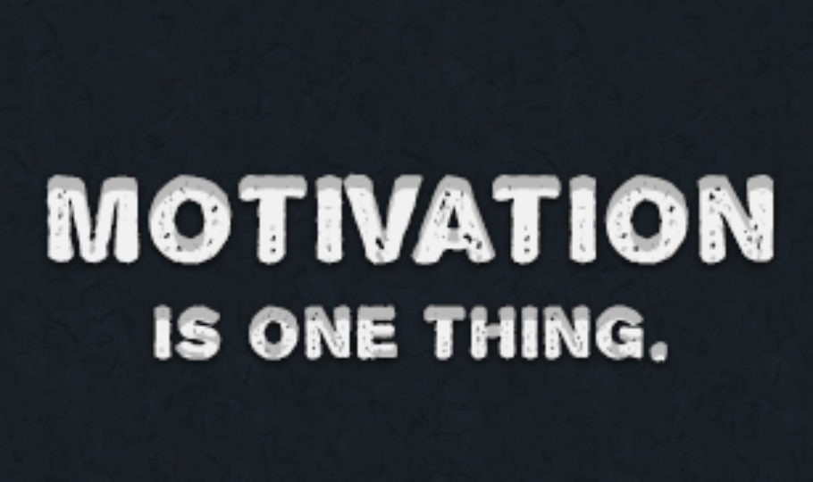 Motivation is One Thing