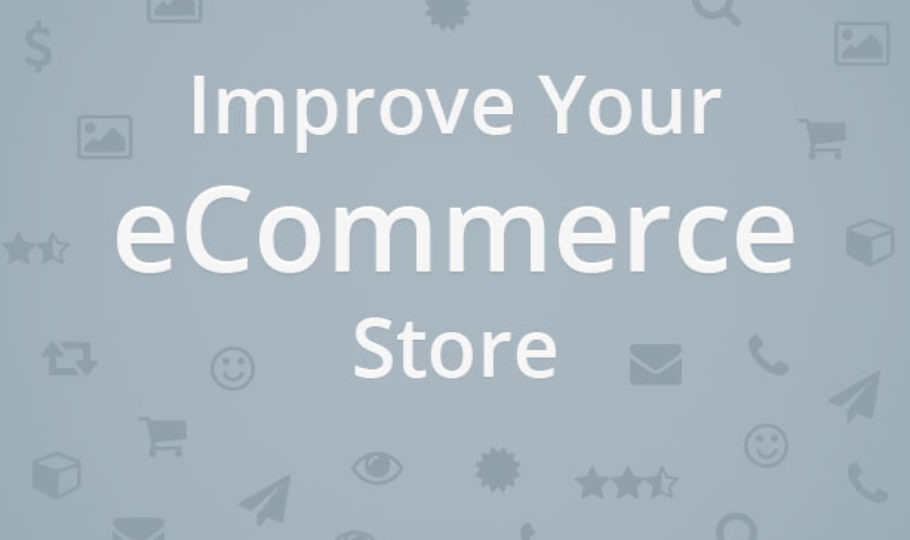 15 Ways to Improve an eCommerce Store (1 of 2)