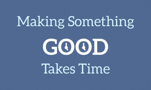 """Making Something Good Takes Time"" Wallpaper"