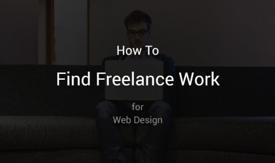 7 Ways to Find Freelance Work for Web Design