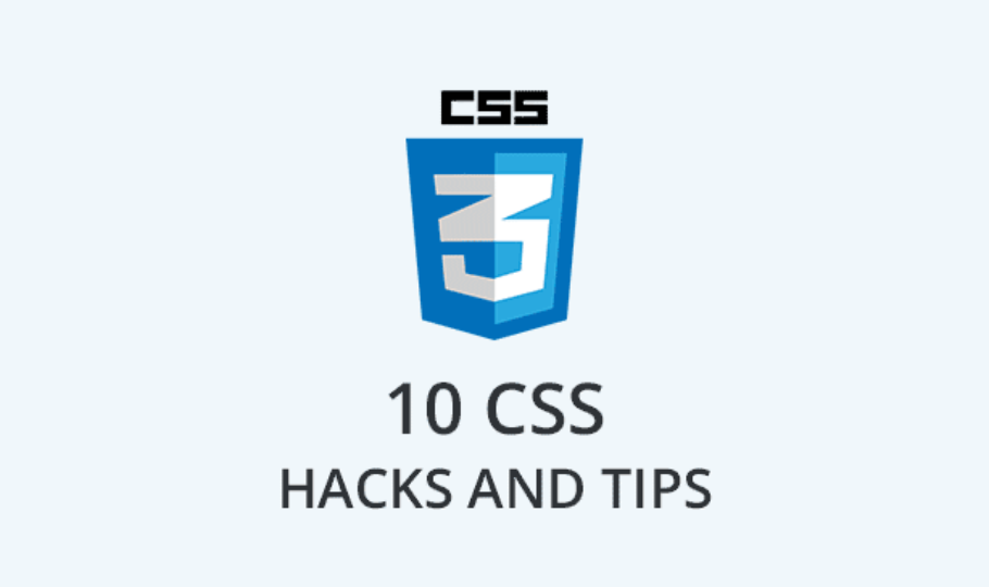 10 CSS Hacks and Tips You May Not Know