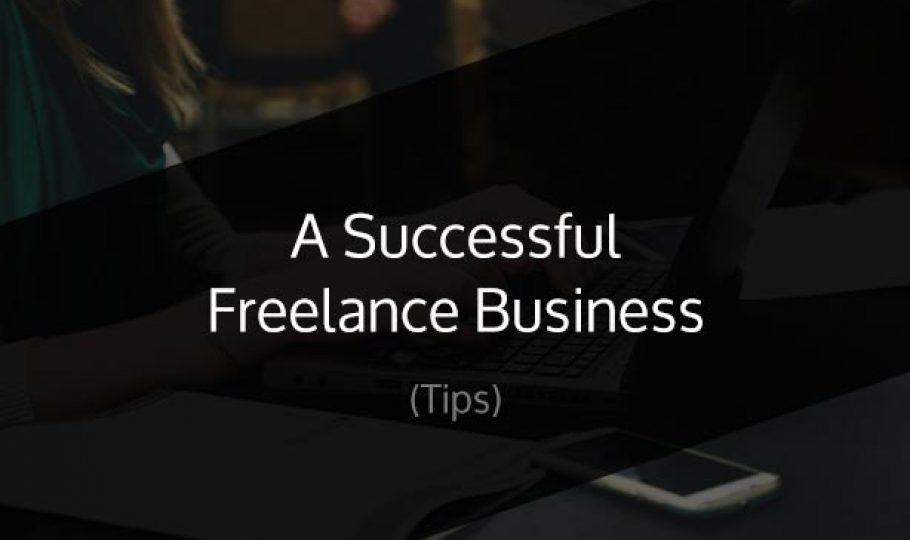 How to Develop a Successful Freelance Business
